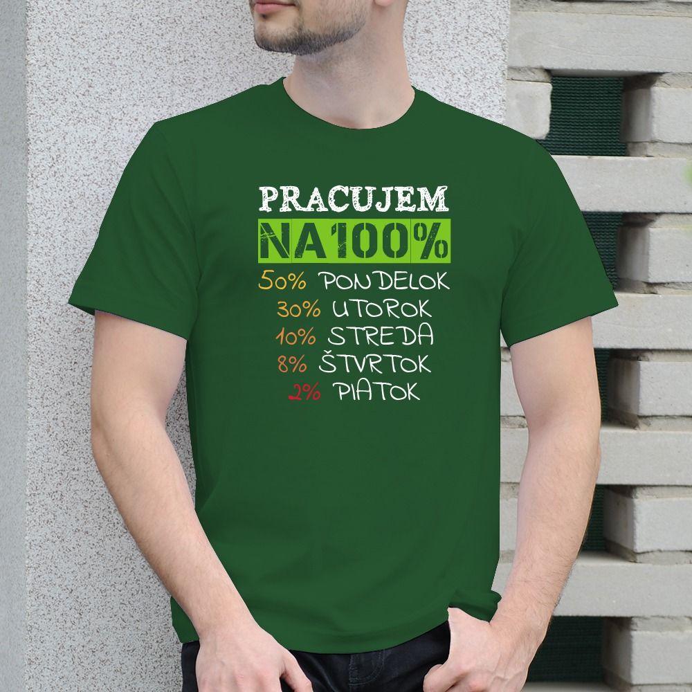 Pánske tričko s potlačou Pracujem na 100%
