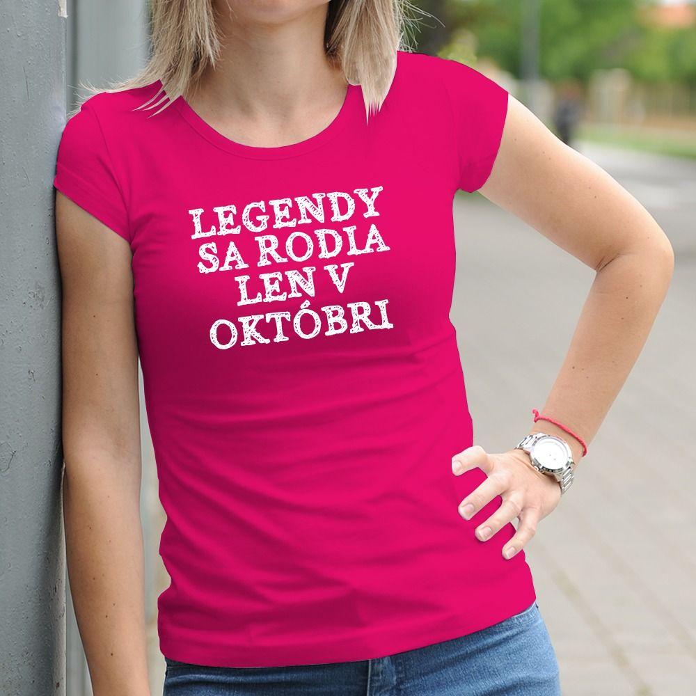 Dámske tričko s potlačou Legendy sa rodia