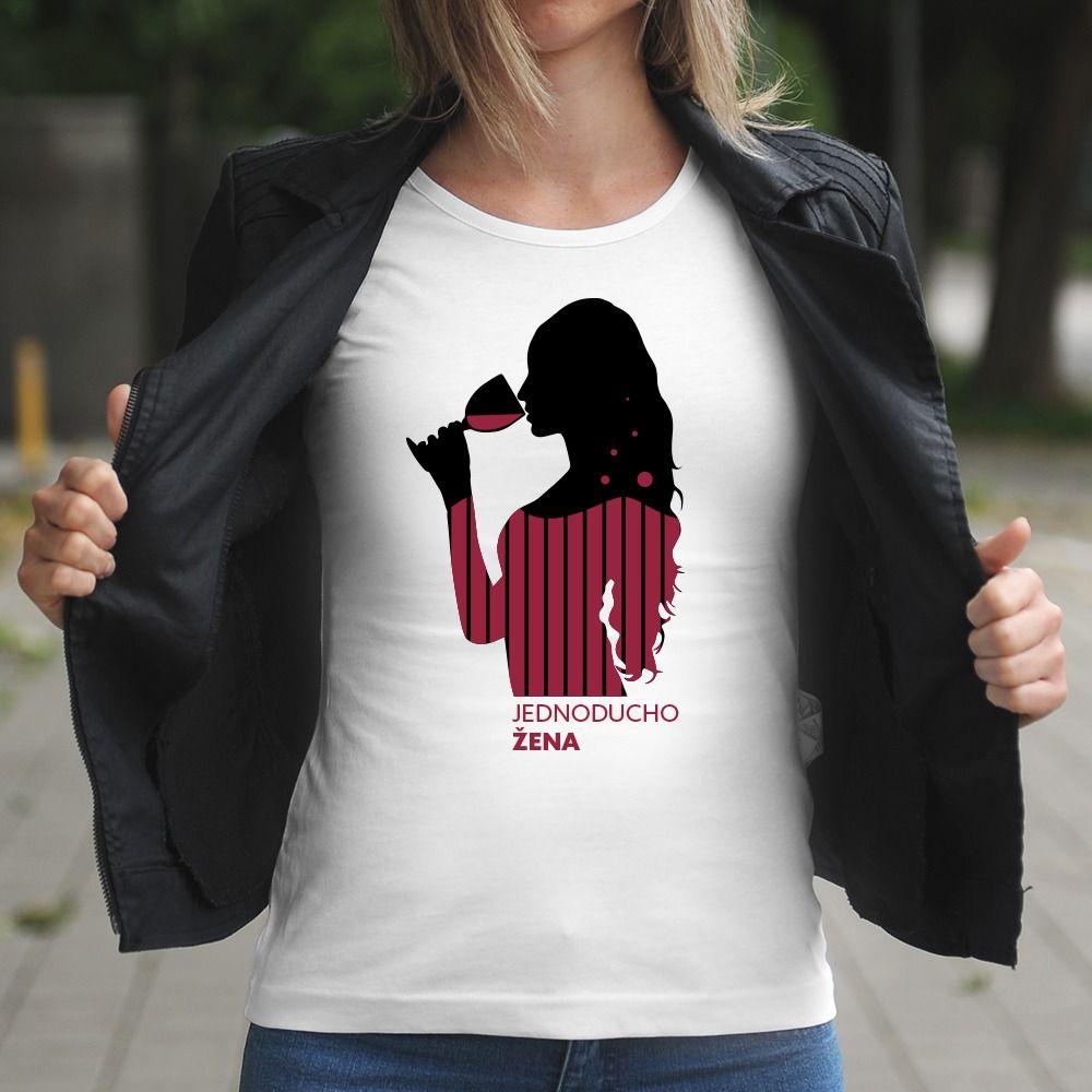 Dámske tričko s potlačou Jednoducho žena