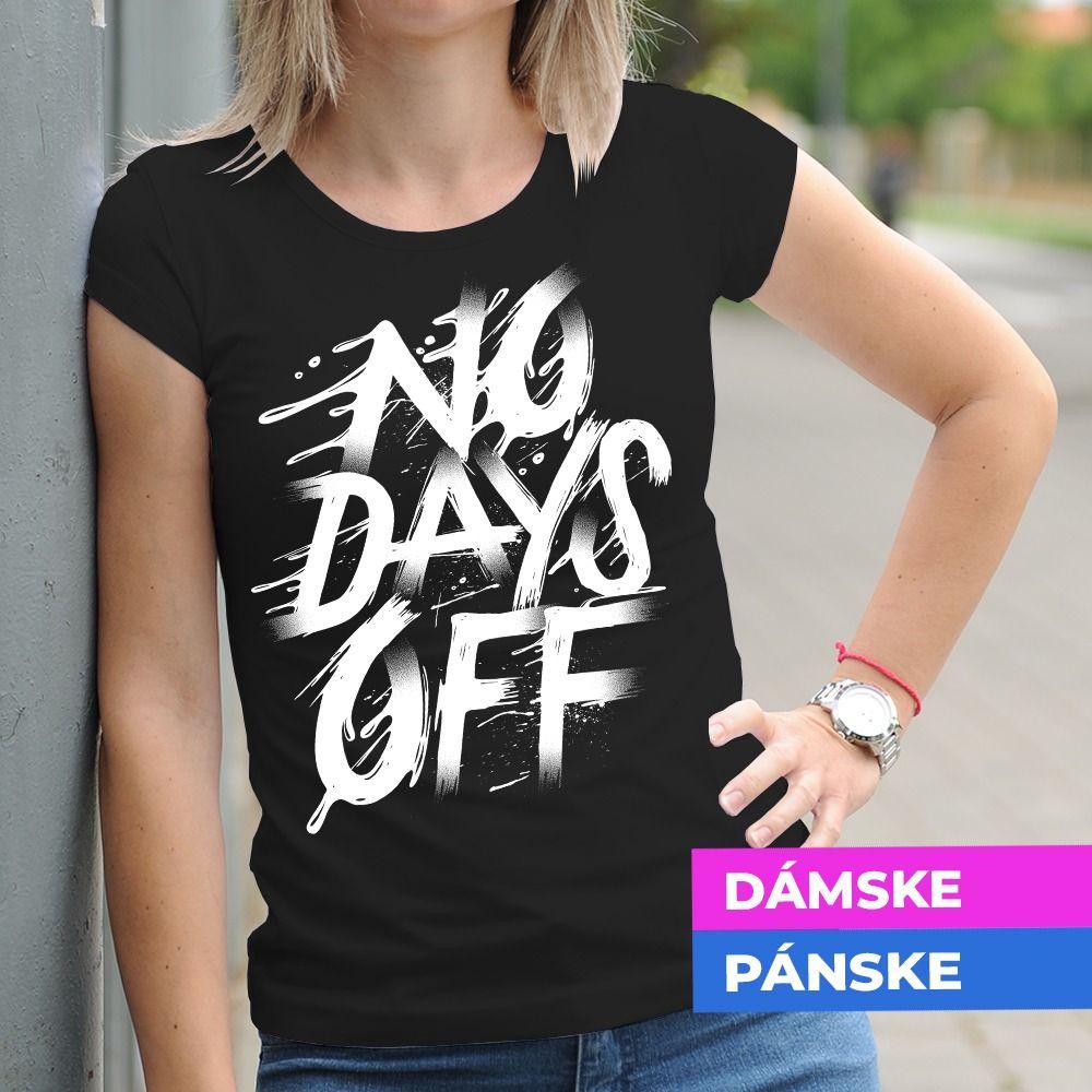Tričko s potlačou No days off
